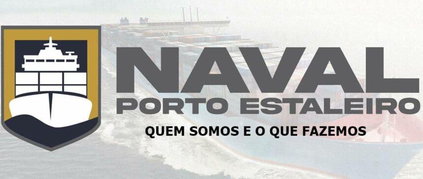 QUEM SOMOS O Naval Porto Estaleiro